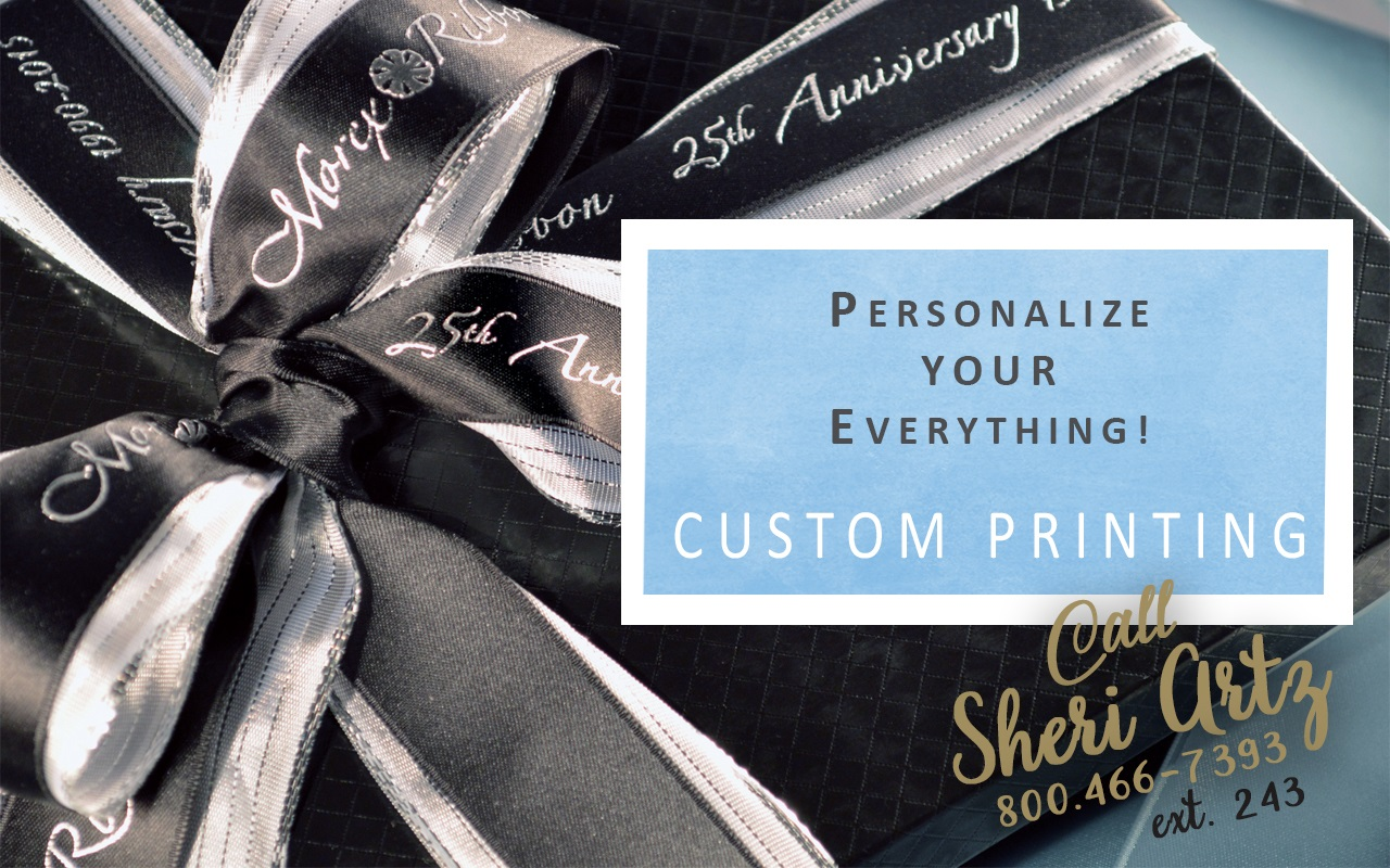 Customize your everything with custom printed ribbon!